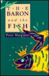 The Baron and the Fish - Peter Marginter, Lowell A. Bangerter