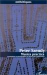 Musica Practica: Arrangements Et Phonographies De Monteverdi A James Brown (Collection Esthetiques) (French Edition) - Peter Szendy