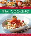 Best-Ever Book of Thai Cooking: The Taste of South-East Asia: 125 Exotic Recipes Shown in 250 Stunning Photographs - Judy Bastyra, Becky Johnson