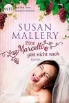 Eine Marcelli gibt nicht nach (Marcelli Sisters 1) - Susan Mallery, Gabriele Ramm