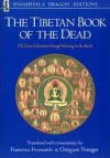 The Tibetan Book of the Dead: The Great Liberation Through Hearing in the Bardo - Francesca Fremantle, Chögyam Trungpa