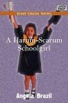 A Harum-Scarum Schoolgirl - Angela Brazil