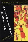 Routine Disruptions - Kenward Elmslie, W.C. Bamberger