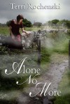 Alone No More - Terri Rochenski