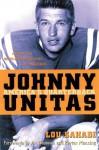Johnny Unitas: America's Quarterback - Lou Sahadi, Peyton Manning, Art Donovan