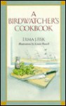A Birdwatcher's Cookbook - Erma J. Fisk