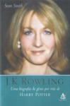 J.K. Rowling - Uma biografia do gênio por trás de Harry Potter - Sean Smith, Carlos Irineu da Costa, Flávia da Rocha Pinto, Iva Sofia Gonçalves Lima