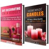 DIY Decorating Box Set: Simple Guide to DIY Interior Design Projects and Homemade Candles (DIY Budget-Friendly Household Hacks) - Tiffany Brook