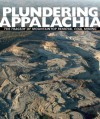 Plundering Appalachia: The Tragedy of Mountaintop Removal Coal Mining - Tom Butler, Doug Tompkins