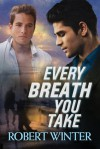 Every Breath You Take (Pride and Joy) - Robert Winter