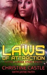 The Laws of Attraction (A Love Across Stars Series Novel) - Christine Castle, Jayne Faith