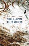 Sobre los huesos de los muertos (Spanish Edition) - Olga Tokarczuk