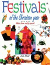 Festivals of the Christian Year: Make Them Really Special - Lois Rock