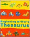 Beginning Writer's Thesaurus/Grade Level 3 - Foresman Scott