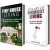 Tiny House Living Box Set: A Step-by-Step Guide to Organize, Declutter and Maximize Small Living Space! (Clutter Free Lifestyle) - Sarah Benson, Vanessa Riley