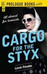 Cargo for the Styx - Louis Trimble