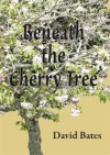 Beneath the Cherry Tree - David Bates