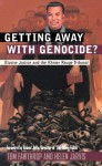 Getting Away With Genocide: Cambodia's Long Struggle Against the Khmer Rouge - Tom Fawthrop, Helen Jarvis