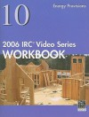 IRC 2006 Workbook: Energry Provisions - International Code Council