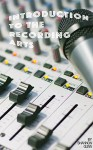 Introduction to the Recording Arts - Shannon Gunn