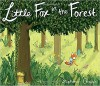 Little Fox in the Forest - Stephanie Graegin, Stephanie Graegin