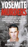 The Yosemite Murders - Dennis McDougal