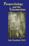 Parapsychology and the Unconscious - Jule Eisenbud, Alex Grey