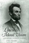 Lincoln's Moral Vision: The Second Inaugural Address - James Tackach