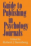 Guide to Publishing in Psychology Journals - Robert J. Sternberg
