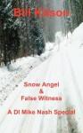 Snow Angel & False Witness - Bill Kitson
