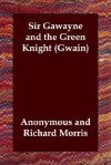 Sir Gawayne and the Green Knight (Gwain) - Unknown, Richard Morris
