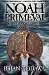 Noah Primeval - Brian Godawa