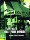 City Lights Pocket Poets Anthology - Lawrence Ferlinghetti, Jerome Rothenberg, Nicanor Parra, Robert Nichols, Anselm Hollo, Malcolm Lowry, Frank O'Hara, Philip Lamantia, Bob Kaufman, Janine Pommy-Vega, Charles Upton, Kenneth Rexroth, Pablo Picasso, Robert Bly, Diane di Prima, Jack Kerouac, Andrei Voznesensk