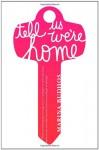 Tell Us We're Home - Marina Budhos
