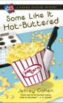 Some Like It Hot-Buttered - Jeffrey Cohen