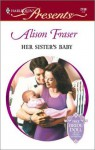 Her Sister's Baby - Alison Fraser