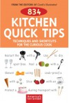 834 Kitchen Quick Tips: Tricks, Techniques, and Shortcuts for the Curious Cook - Cook's Illustrated, John Burgoyne