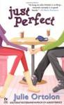 Just Perfect - Julie Ortolon