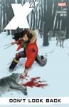 X-23 - Volume 3: Don't Look Back - Marjorie M. Liu, Sana Takeda, Phil Noto