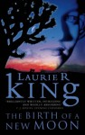 The Birth Of A New Moon - Laurie R. King