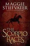 The Scorpio Races - Maggie Stiefvater, Steve West, Fiona Hardingham