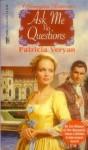 Ask Me No Questions - Patricia Veryan