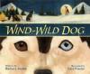 Wind-Wild Dog - Barbara Joosse, Kate Kiesler