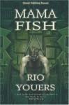 Mama Fish - Rio Youers