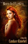 Born in Flames - Candace Knoebel