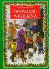 Opowiesc Wigilijna A Christmas Carol - Charles Dickens, Made