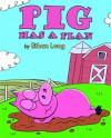 Pig Has a Plan - Ethan Long
