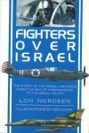 Fighters Over Israel - Lon O. Nordeen