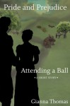 Pride and Prejudice: Attending a Ball - Gianna Thomas