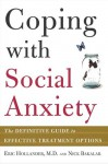 Coping with Social Anxiety: The Definitive Guide to Effective Treatment Options - Eric Hollander, Nicholas Bakalar, Nick Bakalar
